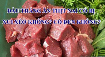 Đầu tháng ăn thịt nai có bị xui xẻo không? Có đen không?